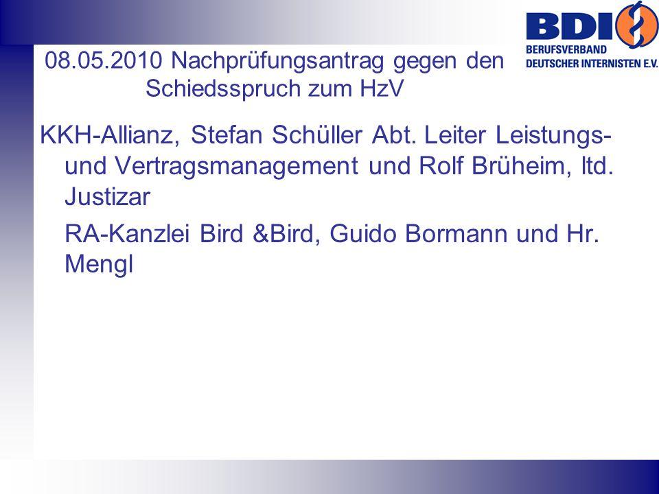 08.05.2010 Nachprüfungsantrag gegen den Schiedsspruch zum HzV KKH-Allianz, Stefan Schüller Abt. Leiter Leistungs- und Vertragsmanagement und Rolf Brüh
