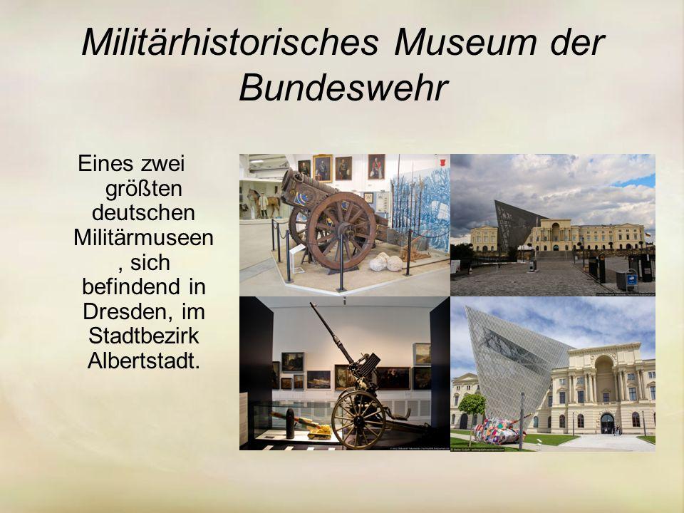 Militärhistorisches Museum der Bundeswehr Eines zwei größten deutschen Militärmuseen, sich befindend in Dresden, im Stadtbezirk Albertstadt.