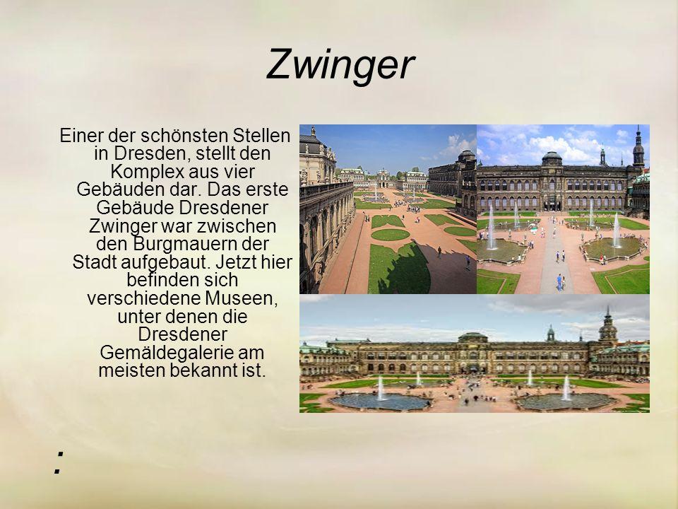 Zwinger Einer der schönsten Stellen in Dresden, stellt den Komplex aus vier Gebäuden dar.