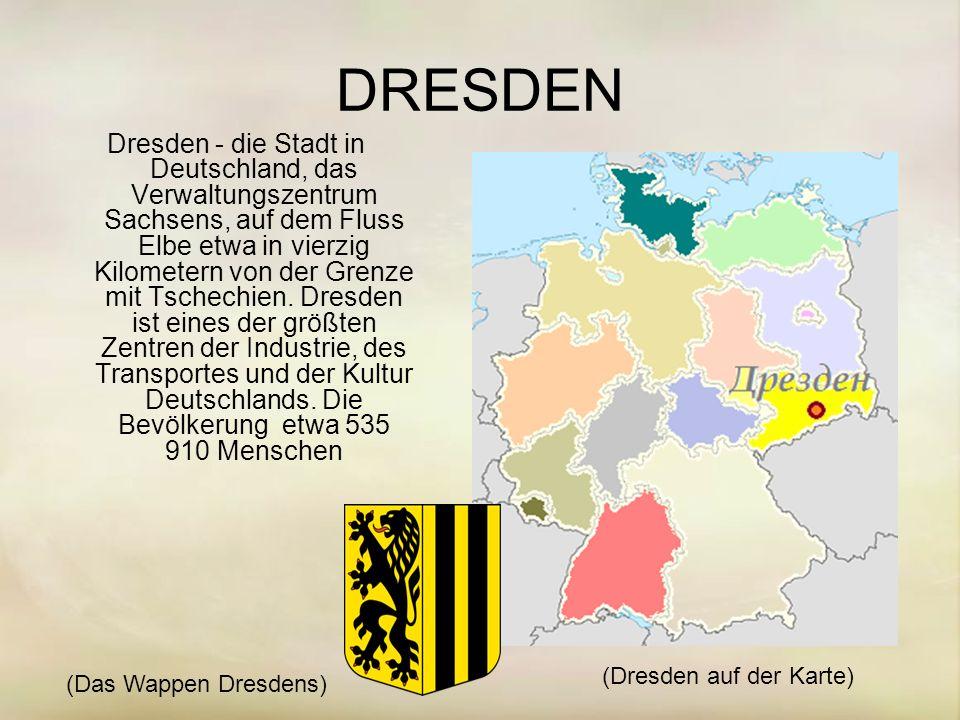 DRESDEN Dresden - die Stadt in Deutschland, das Verwaltungszentrum Sachsens, auf dem Fluss Elbe etwa in vierzig Kilometern von der Grenze mit Tschechien.