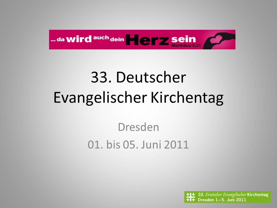 33. Deutscher Evangelischer Kirchentag Dresden 01. bis 05. Juni 2011