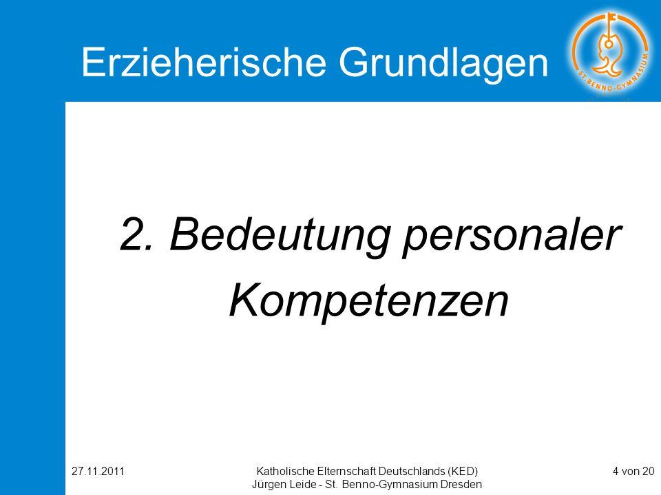 27.11.2011Katholische Elternschaft Deutschlands (KED) Jürgen Leide - St. Benno-Gymnasium Dresden 4 von 20 Erzieherische Grundlagen 2. Bedeutung person