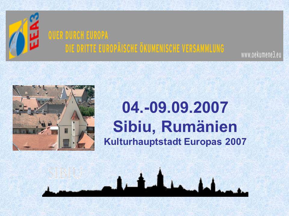 04.-09.09.2007 Sibiu, Rumänien Kulturhauptstadt Europas 2007