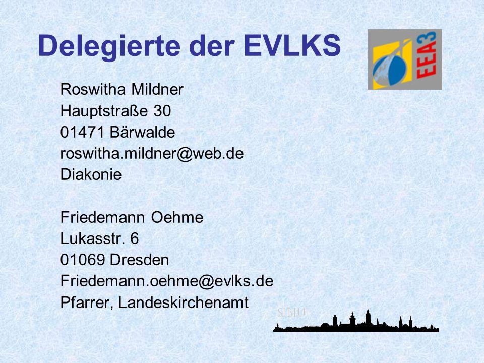 Delegierte der EVLKS Roswitha Mildner Hauptstraße 30 01471 Bärwalde roswitha.mildner@web.de Diakonie Friedemann Oehme Lukasstr. 6 01069 Dresden Friede