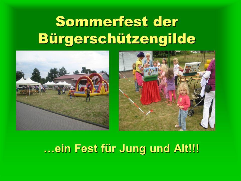 Sommerfest der Bürgerschützengilde …ein Fest für Jung und Alt!!!