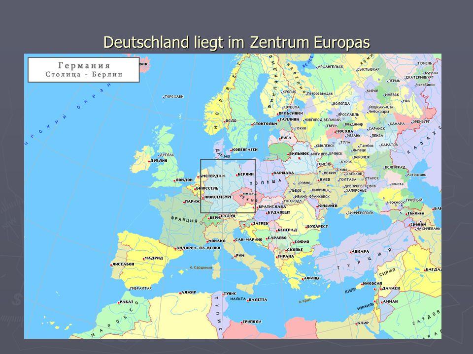 Deutschland liegt im Zentrum Europas