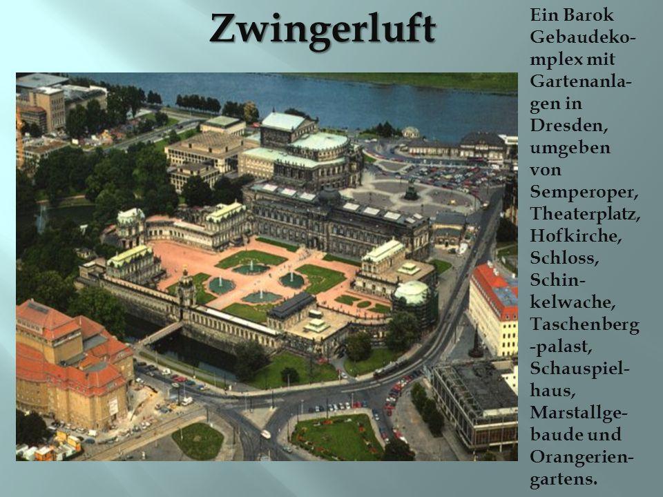 Ein Barok Gebaudeko- mplex mit Gartenanla- gen in Dresden, umgeben von Semperoper, Theaterplatz, Hofkirche, Schloss, Schin- kelwache, Taschenberg -palast, Schauspiel- haus, Marstallge- baude und Orangerien- gartens.Zwingerluft