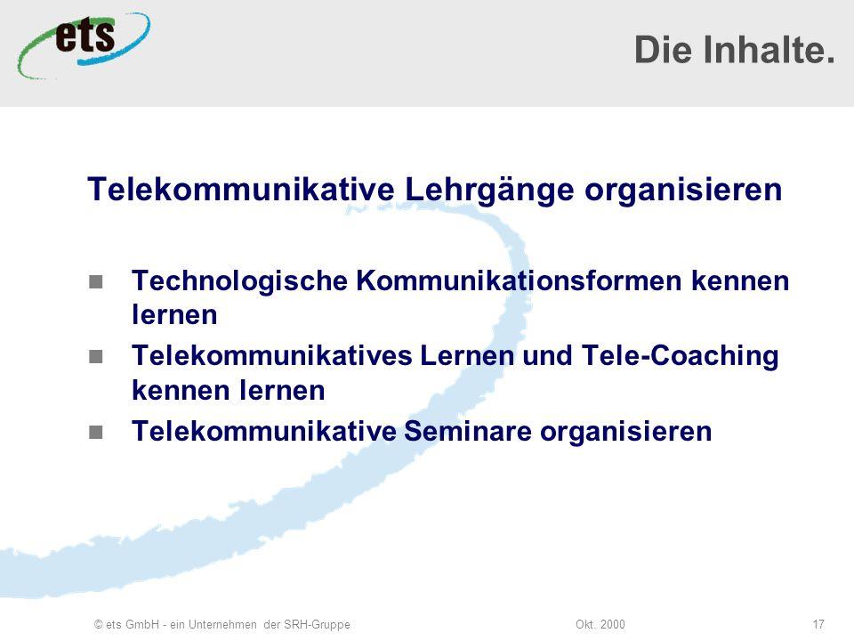 Okt. 2000© ets GmbH - ein Unternehmen der SRH-Gruppe17 Die Inhalte.