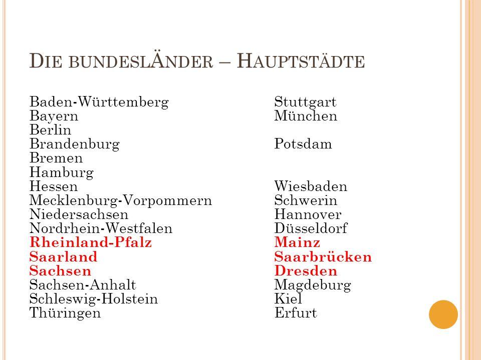 R HEINLAND -P FALZ Die Landeshauptstadt: Mainz Lage: im Südwesten Deutschlands Es wurde nach dem Zweiten Weltkrieg am 30.