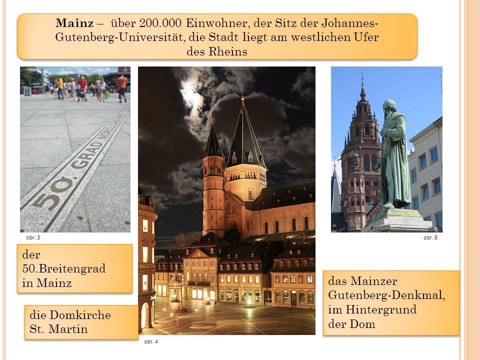 Mainz – über 200.000 Einwohner, der Sitz der Johannes- Gutenberg-Universität, die Stadt liegt am westlichen Ufer des Rheins der 50.Breitengrad in Mainz der 50.Breitengrad in Mainz obr.