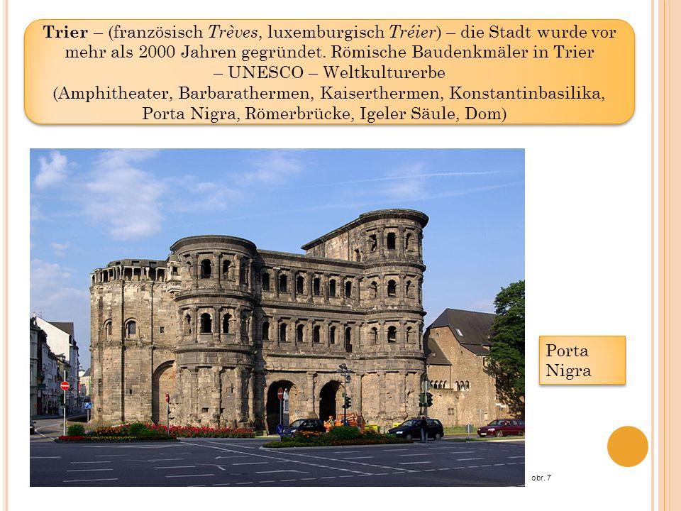 Trier – (französisch Trèves, luxemburgisch Tréier ) – die Stadt wurde vor mehr als 2000 Jahren gegründet. Römische Baudenkmäler in Trier – UNESCO – We