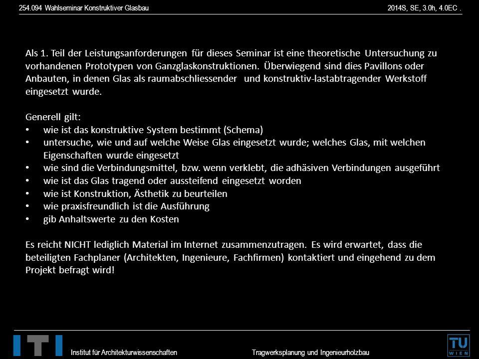 254.094 Wahlseminar Konstruktiver Glasbau 2014S, SE, 3.0h, 4.0EC. Institut für Architekturwissenschaften Tragwerksplanung und Ingenieurholzbau Als 1.