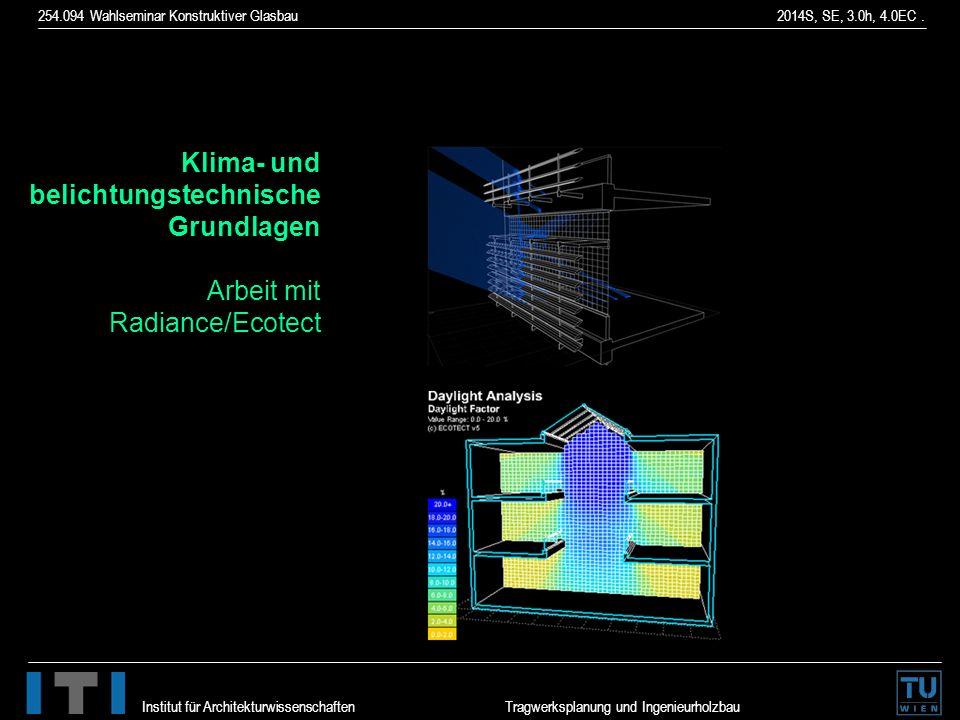 254.094 Wahlseminar Konstruktiver Glasbau 2014S, SE, 3.0h, 4.0EC. Institut für Architekturwissenschaften Tragwerksplanung und Ingenieurholzbau Klima-