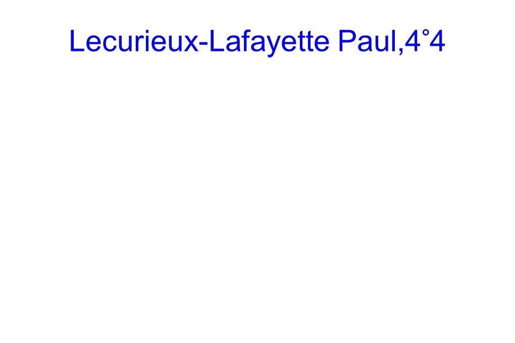 Lecurieux-Lafayette Paul,4°4