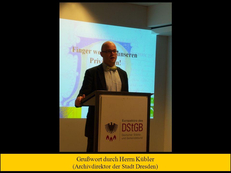 Grußwort durch Herrn Kübler (Archivdirektor der Stadt Dresden)