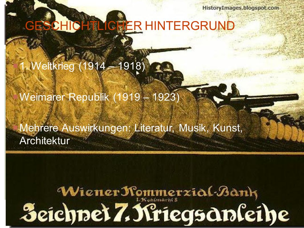 2 GESCHICHTLICHER HINTERGRUND 1. Weltkrieg (1914 – 1918) Weimarer Republik (1919 – 1923) Mehrere Auswirkungen: Literatur, Musik, Kunst, Architektur
