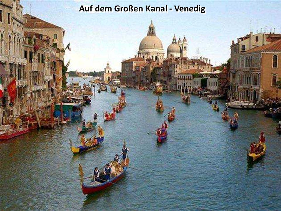 Auf dem Großen Kanal - Venedig Auf dem Großen Kanal - Venedig