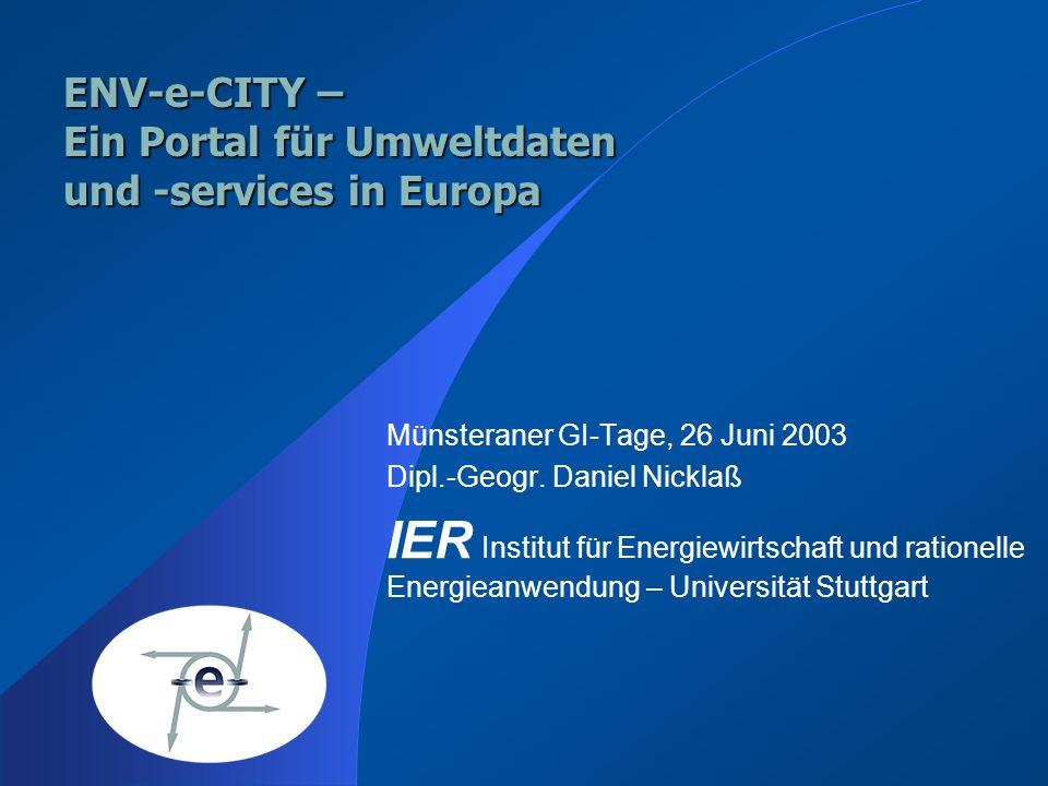www.ENV-e-CITY.org http://www.env-e-city.org envecity@env-e-city.org Gliederung des Vortrags Einführung in das ENV-e-CITY Projekt Die 4 Prototyp Domains von ENV-e-CITY Potentielle Nutzer von ENV-e-CITY Vorstellung des ENV-e-CITY Portals und seiner Komponennten Die Meta-Datenbank von ENV-e-CITY ENV-e-CITY-Services