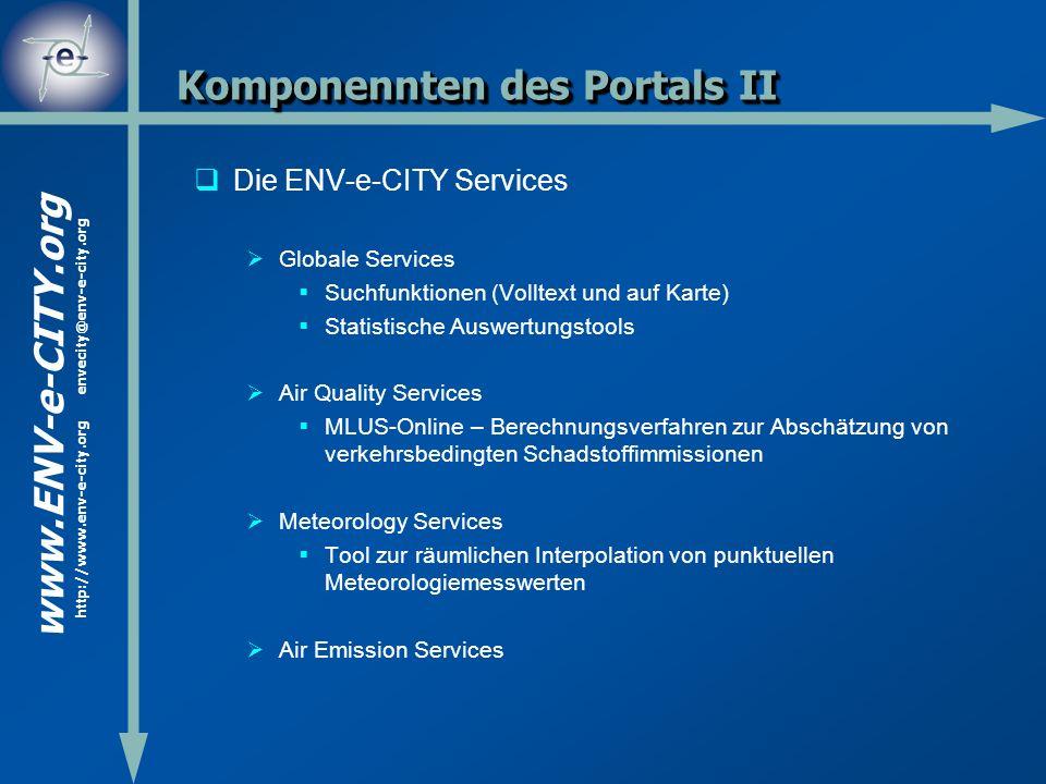 www.ENV-e-CITY.org http://www.env-e-city.org envecity@env-e-city.org Komponennten des Portals II Die ENV-e-CITY Services Globale Services Suchfunktion