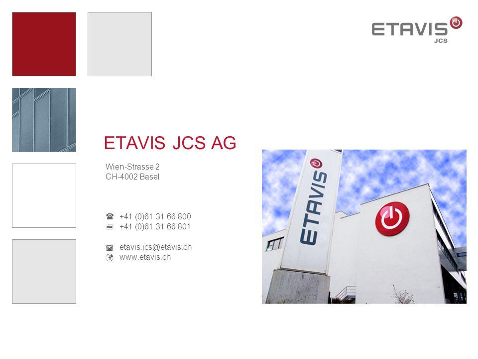 ETAVIS JCS AG Wien-Strasse 2 CH-4002 Basel +41 (0)61 31 66 800 +41 (0)61 31 66 801 etavis.jcs@etavis.ch www.etavis.ch