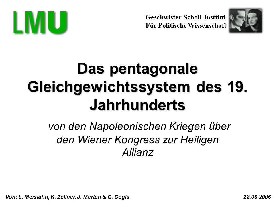Das pentagonale Gleichgewichtssystem des 19. Jahrhunderts von den Napoleonischen Kriegen über den Wiener Kongress zur Heiligen Allianz Geschwister-Sch