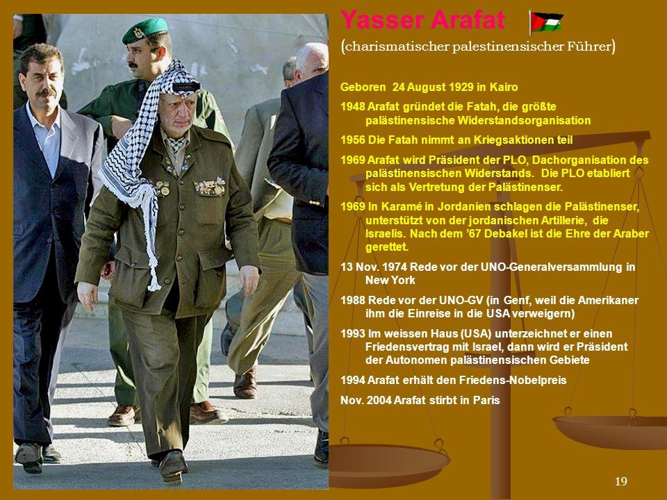N. Musharbash19 Geboren 24 August 1929 in Kairo 1948 Arafat gründet die Fatah, die größte palästinensische Widerstandsorganisation 1956 Die Fatah nimm