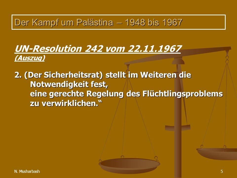 N.Musharbash5 Der Kampf um Palästina – 1948 bis 1967 UN-Resolution 242 vom 22.11.1967 (Auszug) 2.