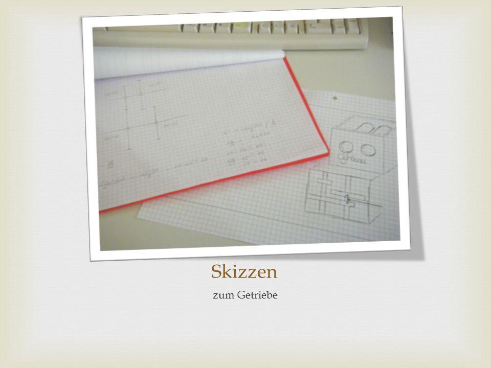 Skizzen zum Getriebe