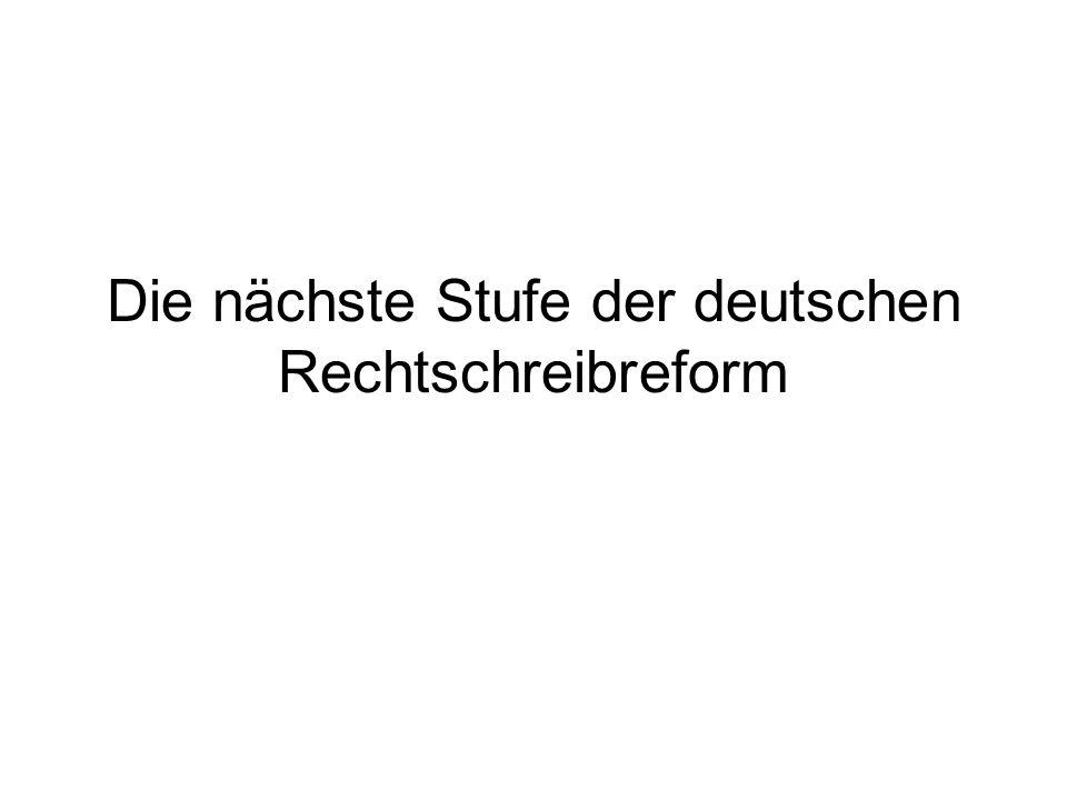 Die nächste Stufe der deutschen Rechtschreibreform