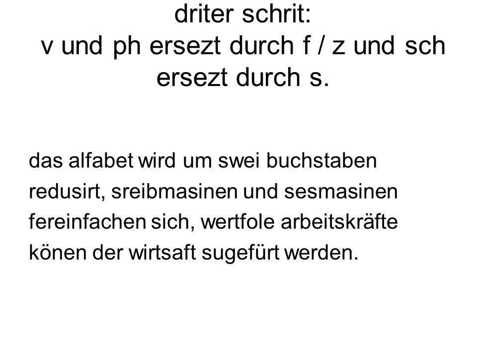 driter schrit: v und ph ersezt durch f / z und sch ersezt durch s.