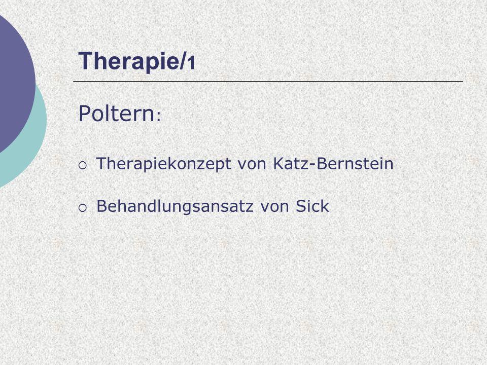 Therapie/ 1 Poltern : Therapiekonzept von Katz-Bernstein Behandlungsansatz von Sick