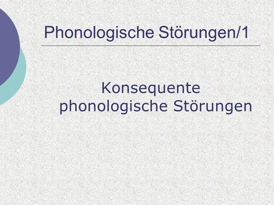 Phonologische Störungen/1 Konsequente phonologische Störungen