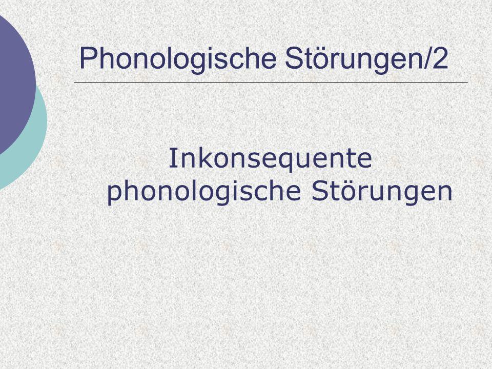 Phonologische Störungen/2 Inkonsequente phonologische Störungen