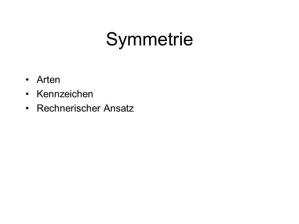 Symmetrie Arten Kennzeichen Rechnerischer Ansatz
