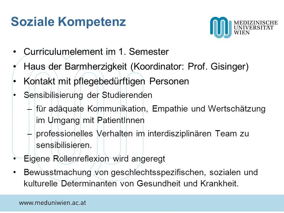 Soziale Kompetenz Curriculumelement im 1. Semester Haus der Barmherzigkeit (Koordinator: Prof. Gisinger) Kontakt mit pflegebedürftigen Personen Sensib