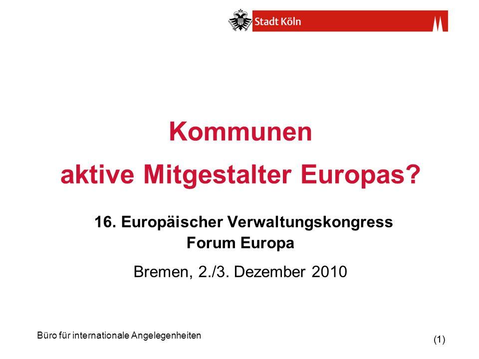 (2) Büro für internationale Angelegenheiten Städte waren schon immer Mitgestalter Europas.