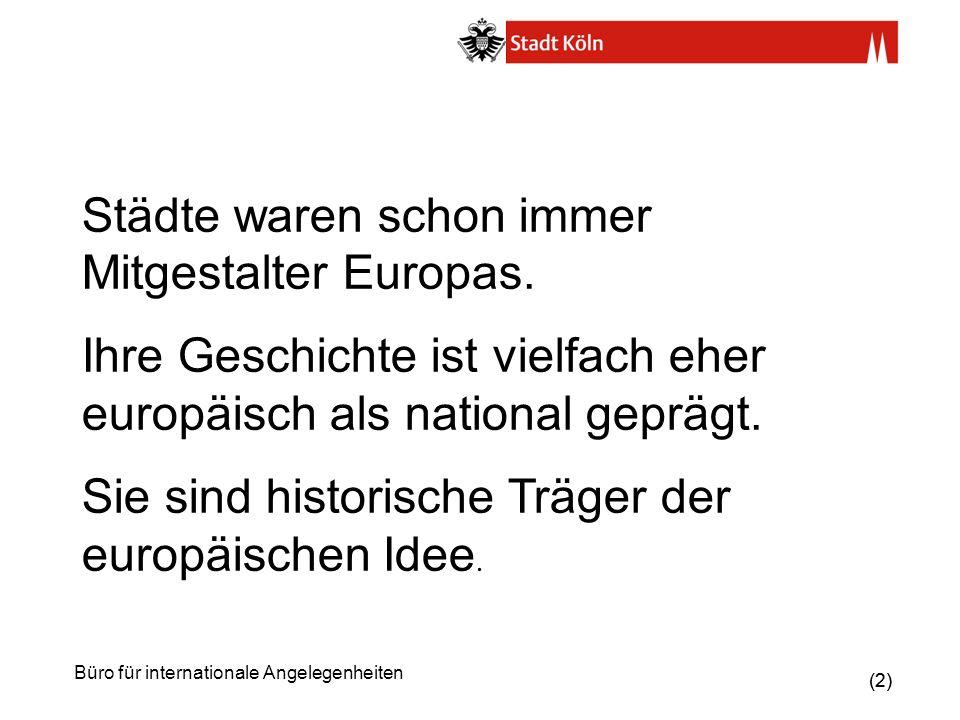 (3) Büro für internationale Angelegenheiten Römische Provinzen Germania Inferior (85 – 400 n.Chr.) Europäische Geschichte als Stadtgeschichte