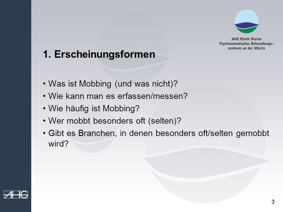 3 1. Erscheinungsformen Was ist Mobbing (und was nicht)? Wie kann man es erfassen/messen? Wie häufig ist Mobbing? Wer mobbt besonders oft (selten)? Gi