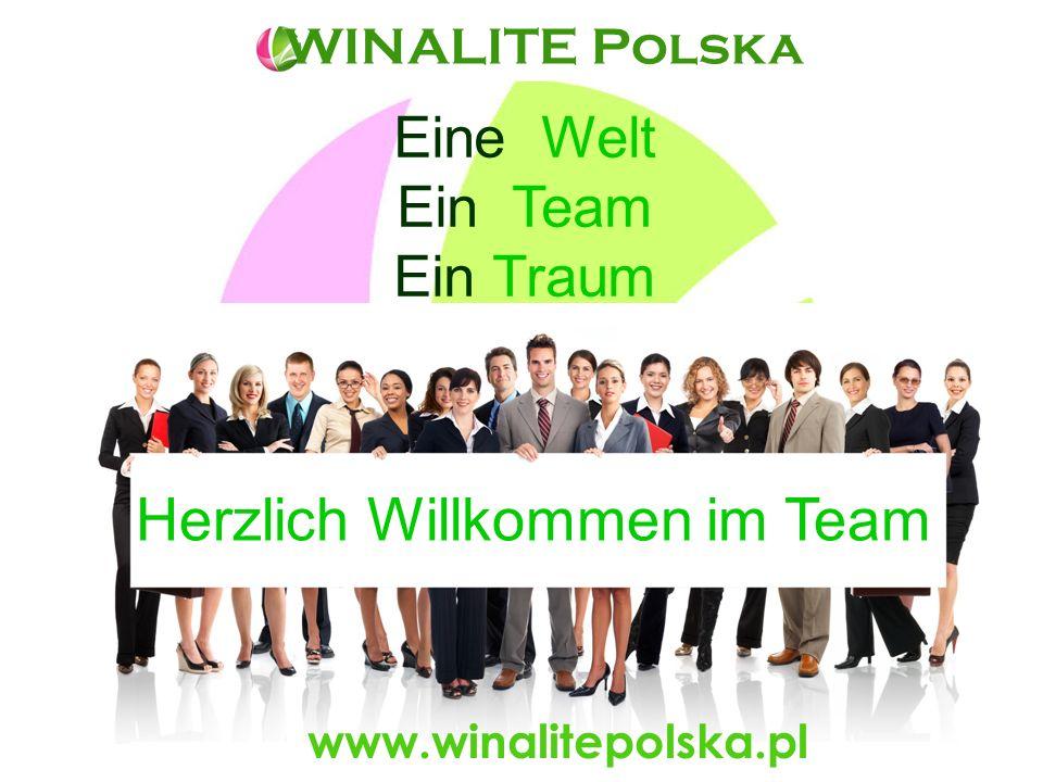 WINALITE Polska www.winalitepolska.pl Eine Welt Ein Team Ein Traum Herzlich Willkommen im Team