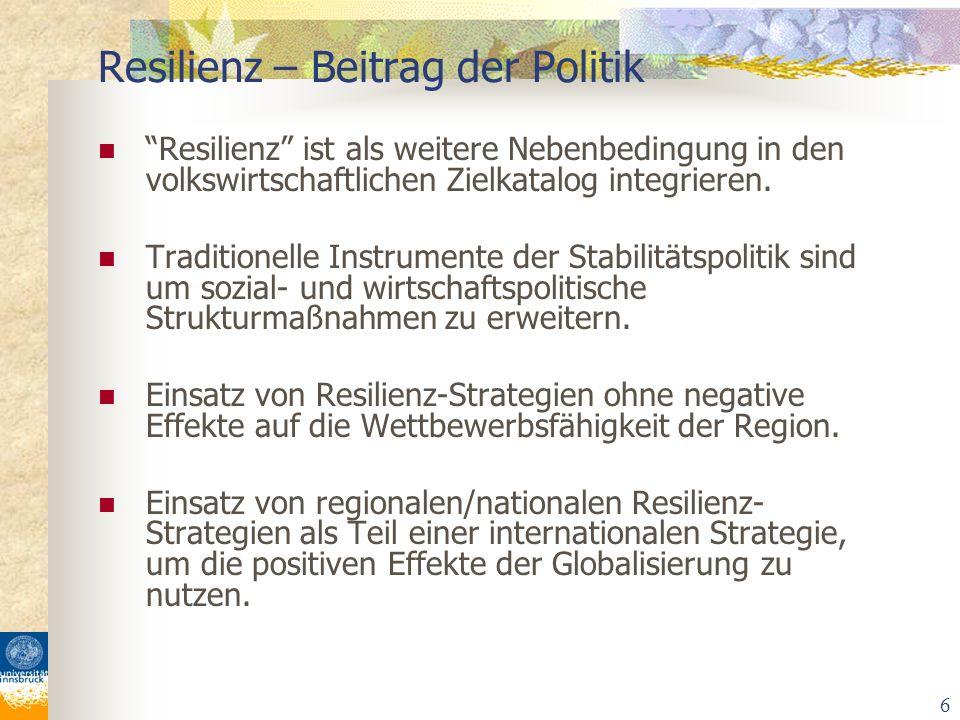 6 Resilienz ist als weitere Nebenbedingung in den volkswirtschaftlichen Zielkatalog integrieren. Traditionelle Instrumente der Stabilitätspolitik sind