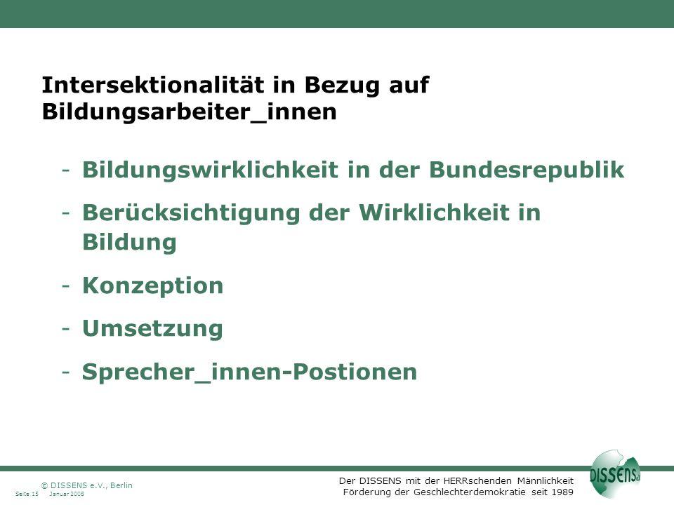 Der DISSENS mit der HERRschenden Männlichkeit Förderung der Geschlechterdemokratie seit 1989 Intersektionalität in Bezug auf Bildungsarbeiter_innen -B