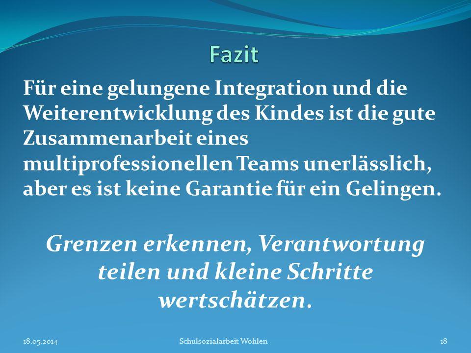 Für eine gelungene Integration und die Weiterentwicklung des Kindes ist die gute Zusammenarbeit eines multiprofessionellen Teams unerlässlich, aber es