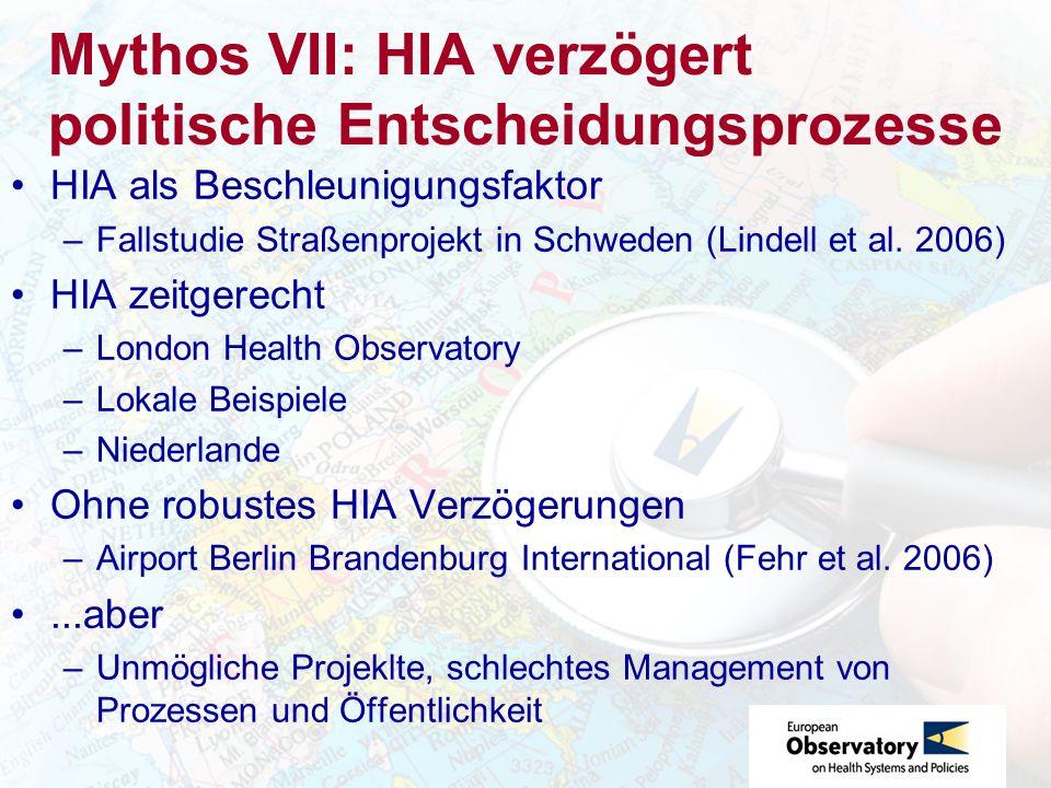 Mythos VII: HIA verzögert politische Entscheidungsprozesse HIA als Beschleunigungsfaktor –Fallstudie Straßenprojekt in Schweden (Lindell et al.
