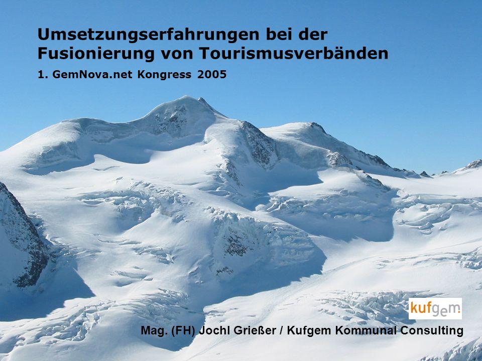 Umsetzungserfahrungen bei der Fusionierung von Tourismusverbänden Mag.
