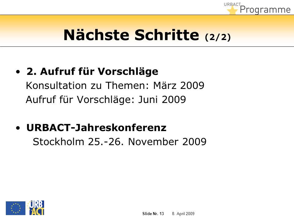 8. April 2009 Slide Nr. 13 Nächste Schritte (2/2) 2.