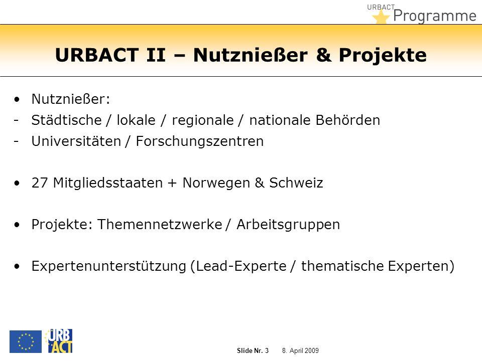 8. April 2009 Slide Nr. 14 Vielen Dank für Ihre Aufmerksamkeit www.urbact.eu