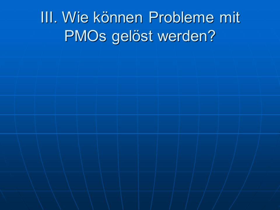 III. Wie können Probleme mit PMOs gelöst werden