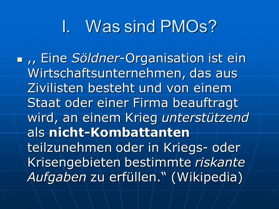 ,, Eine Söldner-Organisation ist ein Wirtschaftsunternehmen, das aus Zivilisten besteht und von einem Staat oder einer Firma beauftragt wird, an einem