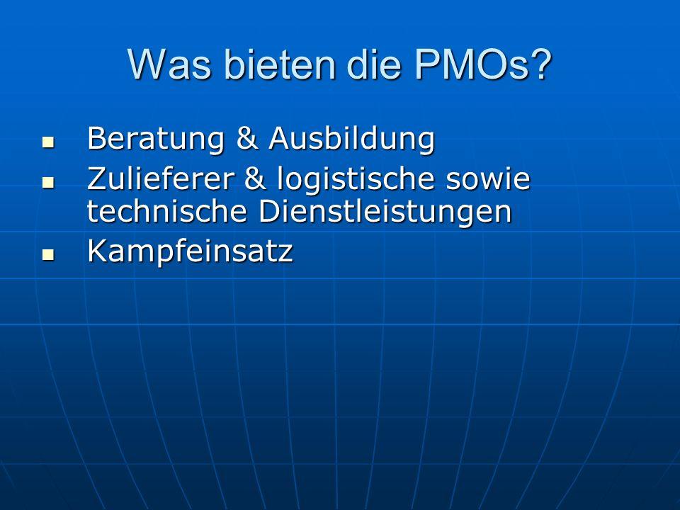 Was bieten die PMOs? Beratung & Ausbildung Beratung & Ausbildung Zulieferer & logistische sowie technische Dienstleistungen Zulieferer & logistische s
