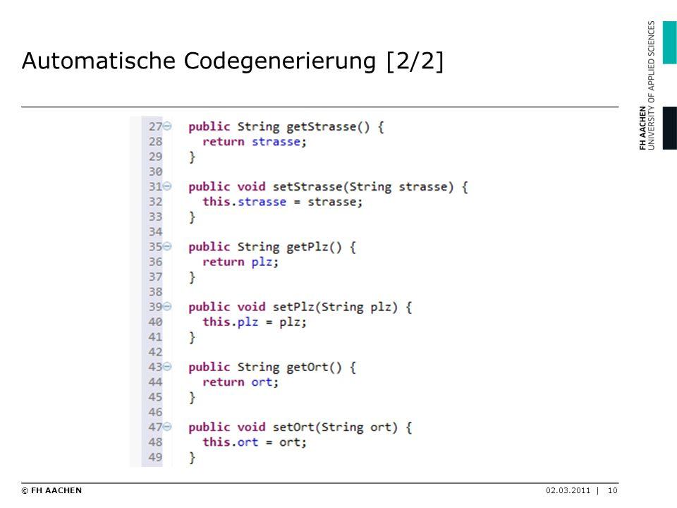 Automatische Codegenerierung [2/2] 02.03.2011 |10© FH AACHEN
